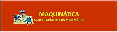 MAQUINÁTICA - A super máquina da matemática