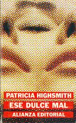 Patricia Highsmith, Ese dulce mal