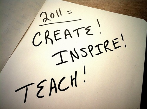 My Three Words for 2011 - Create, Inpsire & Teach