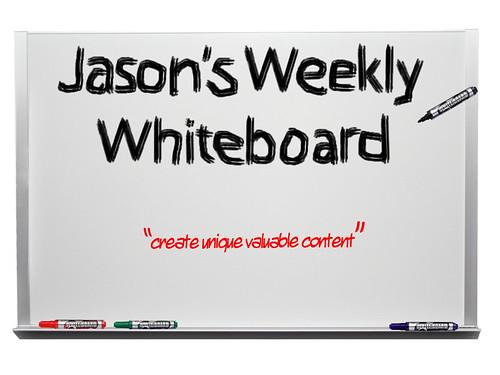 jasons_whiteboard_create_unique_valuable_content