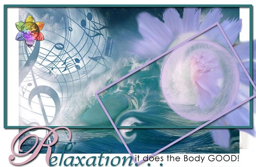 Relaxation - it does the Body GOOD! II