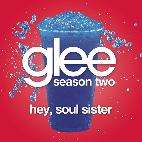 Glee Cast Hey, Soul Sister