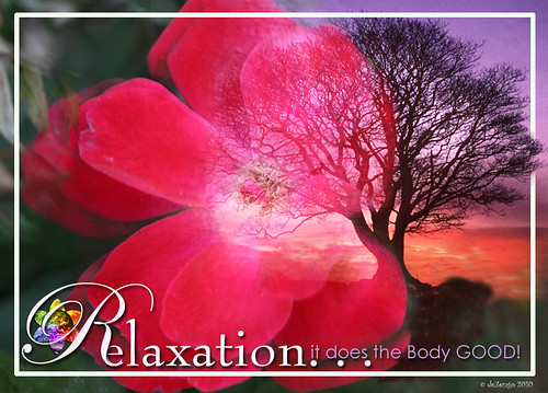 Relaxation - it does the Body GOOD!