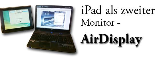 Airdisplay - iPad als zweiter Monitor