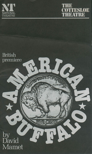 American Buffalo, by David Mamet. Dir. Bill Bryden (Royal National Theatre. 1978)