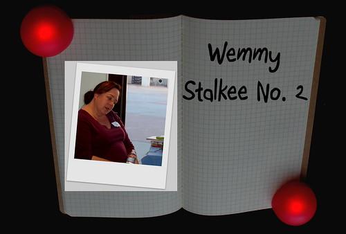 Wemmy the Stalkee