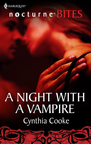 February 1st 2011 by Harlequin Nocturne Bites    A Night with a Vampire by Cynthia Cooke