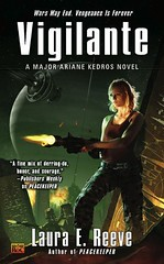 October 6th 2009 by Roc     Vigilante (Major Ariane Kedros #2) by Laura E. Reeve