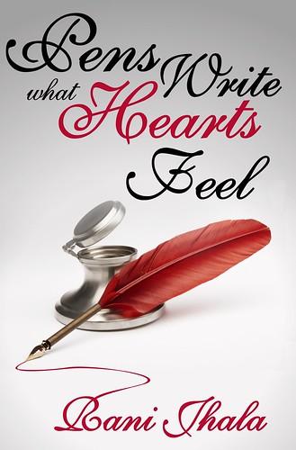 Pens write what Hearts Feel