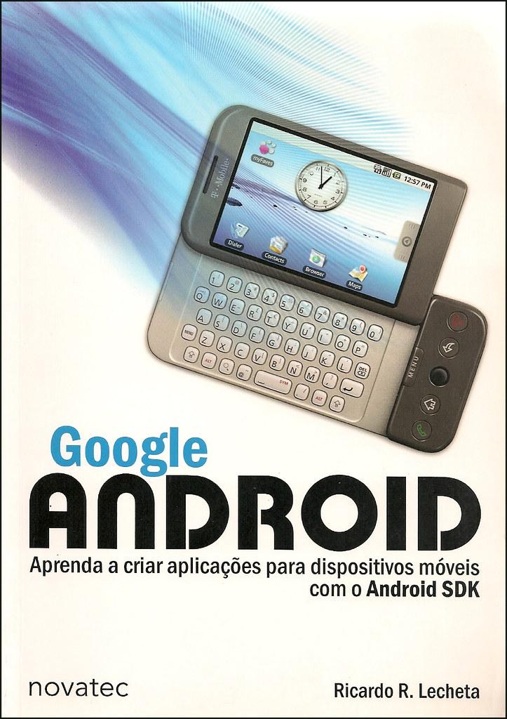 Google Android aprenda a criar aplicações para dispositivos móveis com o Android SDK