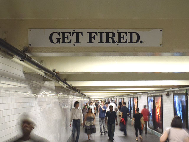 Get Fired.