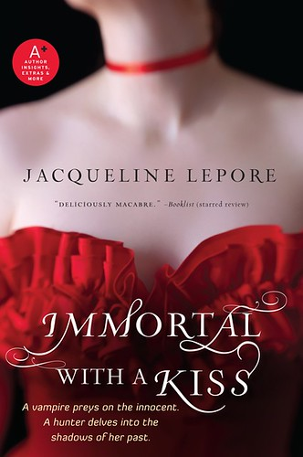 March 8th 2011 by HarperCollins Publishers      Immortal with a Kiss (Emma Andrews #2) by Jacqueline Lepore