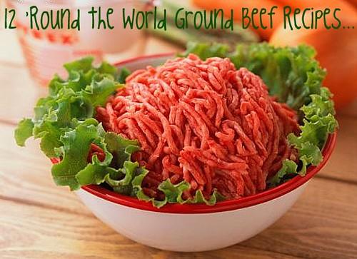 12 'Round the World Ground Beef Recipes...