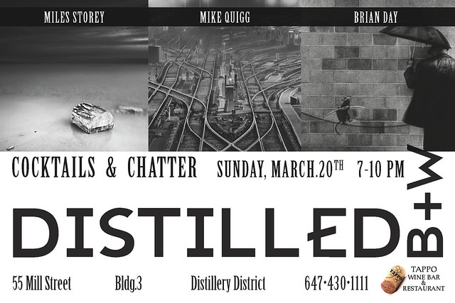 Distilled B+W Exhibit | March - July 2011 | Toronto, Canada