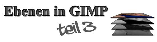 arbeiten mit Ebenen in GIMP