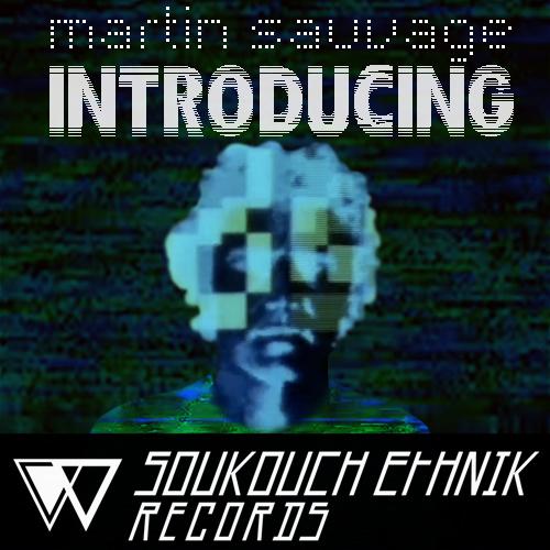 Martin Sauvage Introducing EP