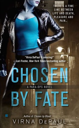 October 4th 2011 by Berkley      Chosen by Fate (A Para-Ops Novel) by Virna DePaul