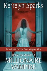 February 22nd 2011 by Harper Collins, Inc     How To Marry a Millionaire Vampire with Bonus Material (Love at Stake #1) by Kerrelyn Sparks