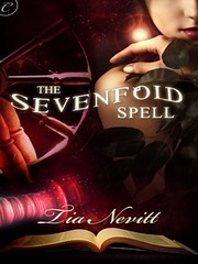 September 2nd 2010 by Carina Press   The Sevenfold Spell by Tia Nevitt