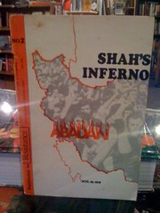 Shah's Inferno: Abadan Aug. 19, 1978 by No Author Noted