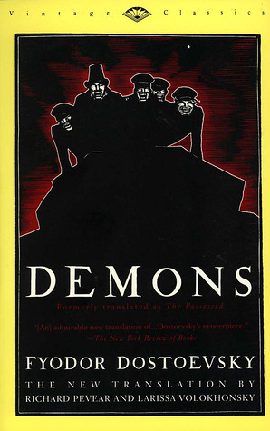 Demons - Fyodor Dostoevsky, Translated by Richard Pevear and Larissa Volokhonsky