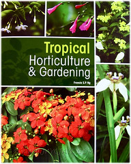 Tropical Horticulture & Gardening, a book by Francis S.P. Ng