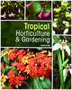 Gem of a book titled 'Tropical Horticulture & Gardening' by Dr Francis S.P. Ng