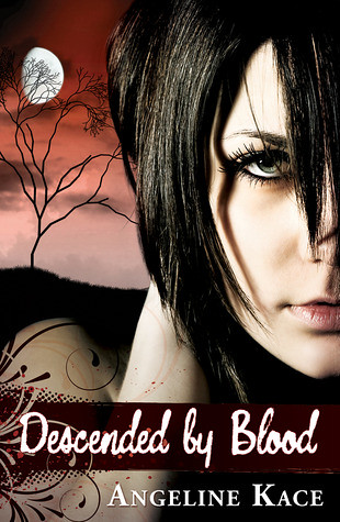 August 26th 2011 by Accendo Press          Descended by Blood  (Vampire Born #1) by Angeline Kace