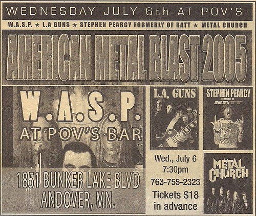 07/06/05 Wasp/LA GUns/Stephen Pearcy/Metal Church @ Pov's, Andover, MN