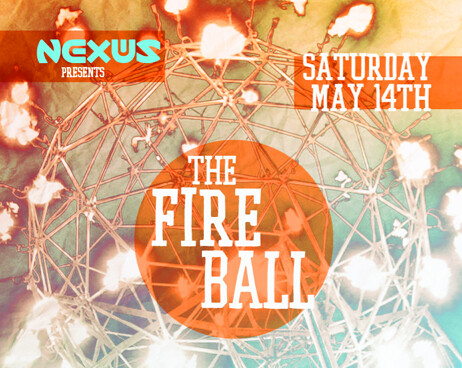 Nexus presents: The Fire Ball