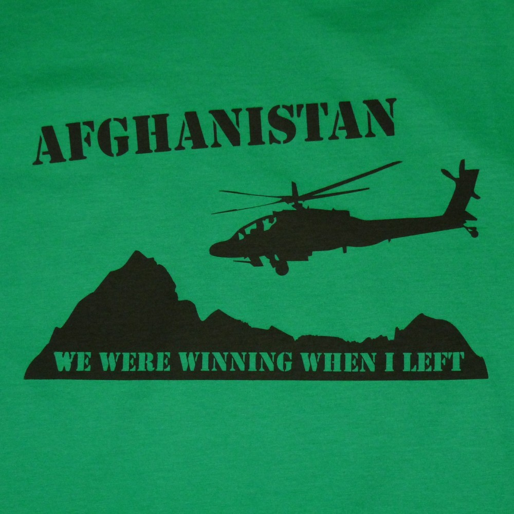 AFGHANISTAN - WE WERE WINNING WHEN I LEFT T-SHIRT
