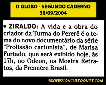 """""""Ziraldo: A vida e a obra do criador"""" - O Globo - 30/09/2004"""