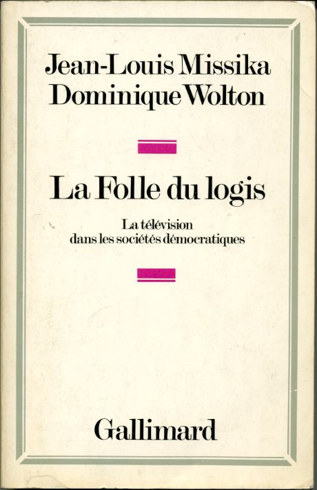 La Folle du lois, by Jean-Louis MISSIKA / Dominique WOLTON