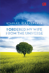 stanley dirgapradja - i ordered my wife from the universe