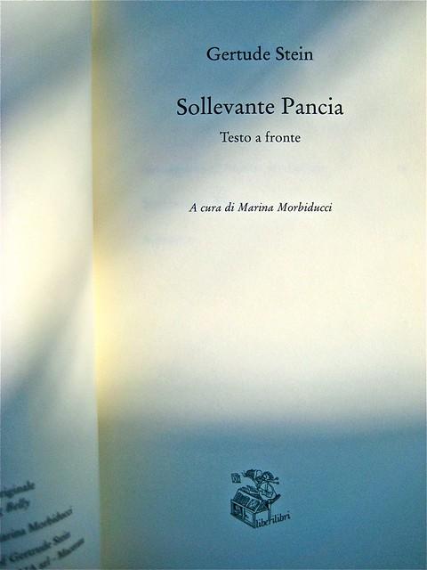 Gertrude Stein, Sollevante pancia, liberilibri 2011, [responsabilità grafiche non indicate]; frontespizio (part.), 1
