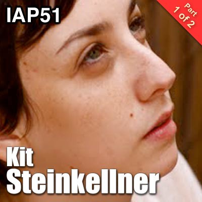 IAP51: Kit Steinkellner (Part 1)