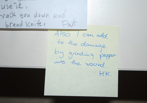 Also I can add the to the damage by grinding pepper into the wound. HK