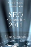 Search Engine Optimization: SEO Secrets For 2011 - by Mike Monahan (Author)
