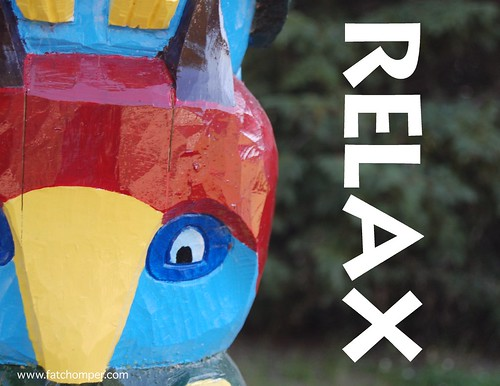 Relax (the totem knows)