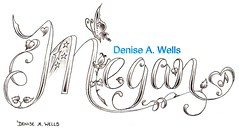 Megan Tattoo Design by Denise A. Wells (Denise A. Wells) Tags: flowers blackandwhite flower tattoo pencil sketch vines artwork colorful artist heart drawing girly lettering tattoodesign tattooflash workofart calligraphytattoo customlettering tattoophotos beautifultattoo scripttattoo nametattoos tattooimages tattoolettering tattooimage tattoophoto tattoopicture tattoodesignsforwomen prettytattoo deniseawells creativetattoos customtattoodesign uniquetattoodesigns prettytattoodesigns girlytattoodesigns nametattooideas prettytattoodesign detailedtattooscript eleganttattoodesigns femininetattoodesigns tattoolinework cooltattoodesigns calligraphylettering uniquecalligraphydesign cursivetattoolettering fancycursivetattoolettering tattooalphabet professionalletteringtattoos typographictattoodesigns