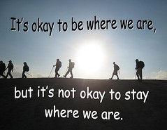 "Inspirational Quote:   ""Don't stay where we are"""
