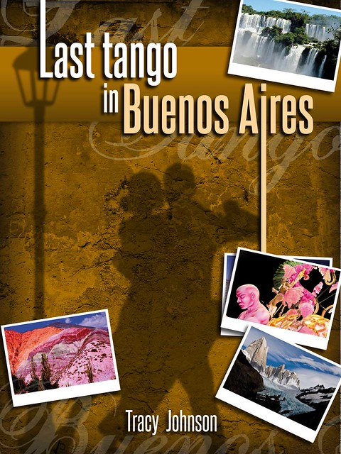 Last tango in Buenos Aires by Tracy Johnson