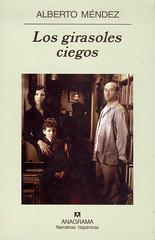 Alberto Méndez, Los girasoles ciegos