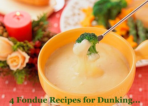 4 Fondue Recipes for Dunking...