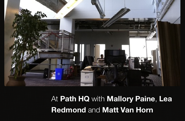 Path - At Path HQ with Mallory Paine, Lea Redmond and Matt Van Horn
