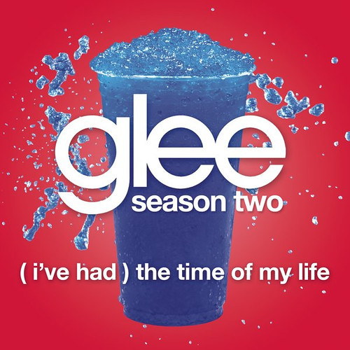 Glee Cast (I've Had) The Time Of My Life (Season Two)