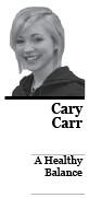 Cary Carr a healthy balance