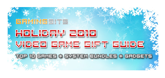 GamingBits 2010 Holiday Game Gift Guide