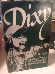 Dixy: Her First Year as Governor of the State of Washington by Weckworth, Trudy & McVay, Al, Weckworth, Trudy & McVay, Al