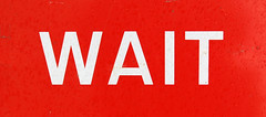 Wait (chrisinplymouth) Tags: red white sign word wait langeng cw69x chrisinplymouth onewordwait
